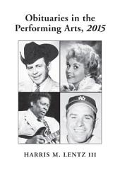 Obituaries in the Performing Arts, 2015
