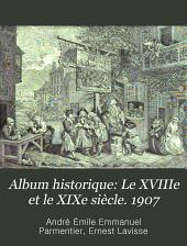 Album historique: Le XVIIIe et le XIXe siècle. 1907