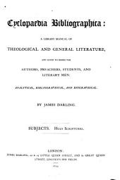 Cyclopaedia Bibliographica: A Library Manual of Theological and General Literature, and Guide to Books for Authors, Preachers, Students, and Literary Men. Analytical, Bibliographical, and Biographical, Volume 3