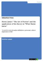 Henry James   The Art of Fiction  and the application of his theory in  What Maisie knew  PDF