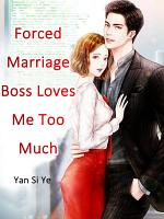 Forced Marriage  Boss Loves Me Too Much PDF