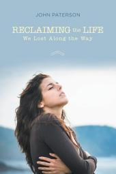 Reclaiming the Life We Lost Along the Way