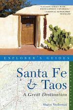 Explorer's Guide Santa Fe & Taos: A Great Destination (Eighth Edition)