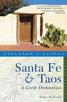 Explorer s Guide Santa Fe   Taos  A Great Destination  Eighth Edition  PDF