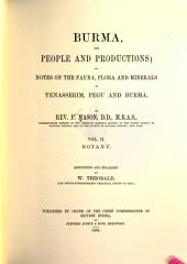 Burma, Its People and Productions, Or, Notes on the Fauna, Flora, and Minerals of Tenasserim, Pegu, and Burma: Botany