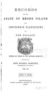 Records of the Colony of Rhode Island and Providence Plantations, in New England: 1780-1783