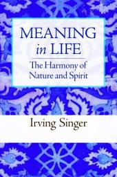 Meaning in Life: The Harmony of Nature and Spirit
