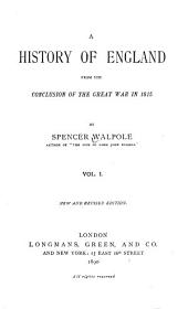 A History of England from the Conclusion of the Great War in 1815: Volume 1