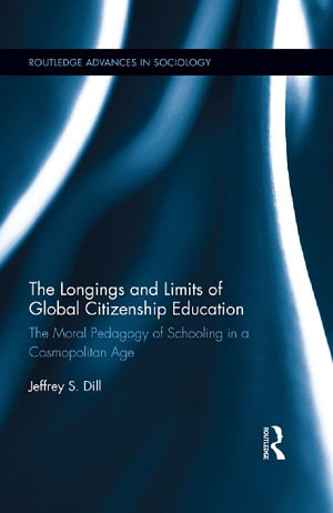 The Longings and Limits of Global Citizenship Education