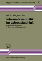 Informationspolitik im Jahresabschluß: Freiwillige Informationen und strategische Bilanzanalyse