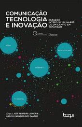 Comunicação, tecnologia e inovação: estudos interdisciplinares de um campo em expansão