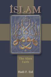 ISLAM: The Alien Faith