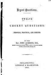 Twelve urgent questions: personal, practical, and pointed