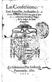Las Confessiones de Sant Augustin, traduzidas de Latin en romance Castellano: por el padre maestro fray Sebastian Toscano ..