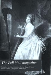 The Pall Mall Magazine: Volume 23