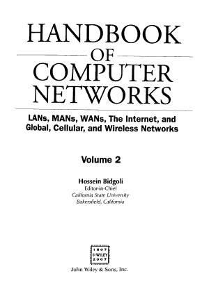 The Handbook of Computer Networks  LANs  MANs  WANs  the Internet  and Global  Cellular  and Wireless Networks PDF