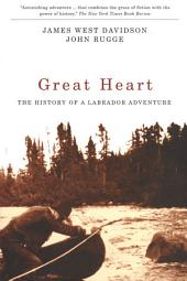 Great Heart: The History of a Labrador Adventure