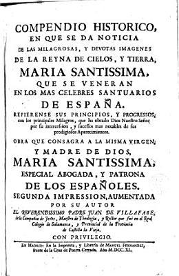 Compendio Historico De Las Milagrosas Imagines De Maria En Los Mas Celebres Santuarios De Espana