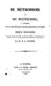 Du Méthodisme et du Mysticisme à l'occasion de la Société des traités religieux de Paris: deux discours prononcés les 28 avril 1829 et 20 avril 1830, à l'occasion de la septième et de la huitième assemblées générales de cette société