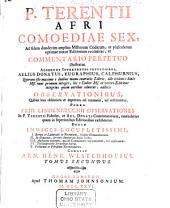 P. Terentii Afri Comoediae sex,: ad fidem duodecim amplius msstorum codicum, et pluscularum optimae notae editionum recensitae, et commentario perpetuo illustratae, Volume 2