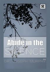 Abide in the Silence