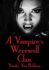 A Vampire Werewolf Clan