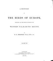 A History of the Birds of Europe: Including All the Species Inhabiting the Western Palaearctic Region