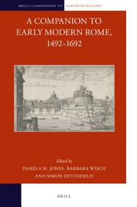 A Companion to Early Modern Rome  1492 1692 Book