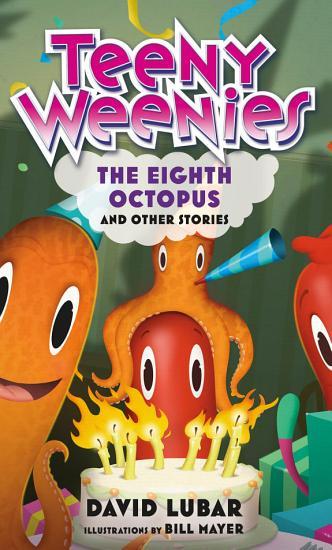Teeny Weenies  The Eighth Octopus PDF