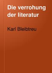 Die verrohung der literatur: ein beitrag zur Haupt- und Sudermännerei