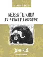 Rejsen til Nanga - en usædvanlig lang skrøne