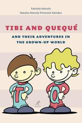 Tibi And Quequ And Their Adventures In The Grown Up World Book PDF