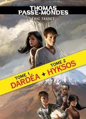 Thomas Passe-Mondes, Tomes 1 et 2 : Edition spéciale: Dardéa suivi de Hyksos