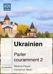 Ukrainien Parler couramment 2: Glossika Méthode syntaxique