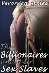 The Billionaires and their Sex Slaves (BDSM Erotica): A Show of Domination and Submission
