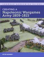 Creating A Napoleonic Wargames Army 1809-1815