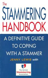 The Stammering Handbook: A Definitive Guide to Coping With a Stammer