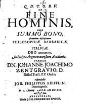 De fine hominis, vulgo summo bono, secundum disciplinam philosophiae barbaricae et Italicae