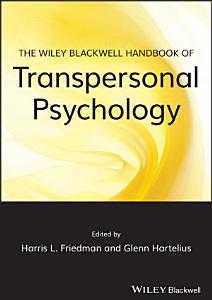 The Wiley Blackwell Handbook of Transpersonal Psychology PDF