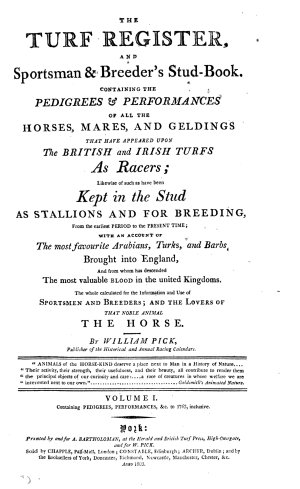 The turf register  and sportsman   breeder s stud book  by W  Pick  and R  Johnson