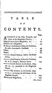 An Account of the Rise, Progress and Present State of the Magdalen Hospital for the Reception of Penitent Prostitutes: Together with Dr. Dodd's Sermons, to which are Added the Advice to the Magdalens...psalms, Hymns, Prayers, Rules and List of Subscribers