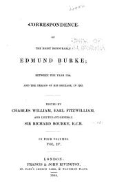 Correspondence of the Right Honourable Edmund Burke: Between the Year 1744 and the Period of His Decease, in 1797, Volume 4