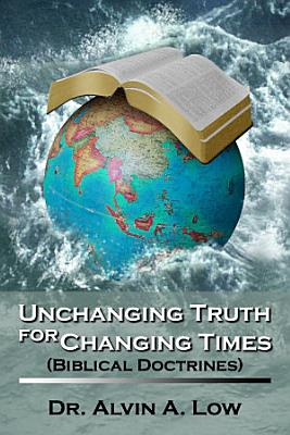 Unchanging Truth for Changing Times  Biblical Doctrines  PDF