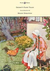 Grimm's Fairy Tales - With Many Illustrations in Colour and in Black-and-White by Helen Stratton