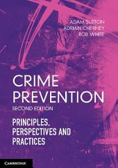 Crime Prevention: Principles, Perspectives and Practices, Edition 2
