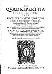 De quadripertita Justitia: Libri III.