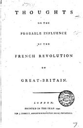 Thoughts on the Probable Influence of the French Revolution on Great-Britain