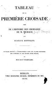 Tableau de la première croisade, tiré de l'Histoire des croisades de M.Michaud