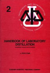 Handbook of Laboratory Distillation: Edition 2