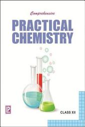 Comprehensive Practical Chemistry XII